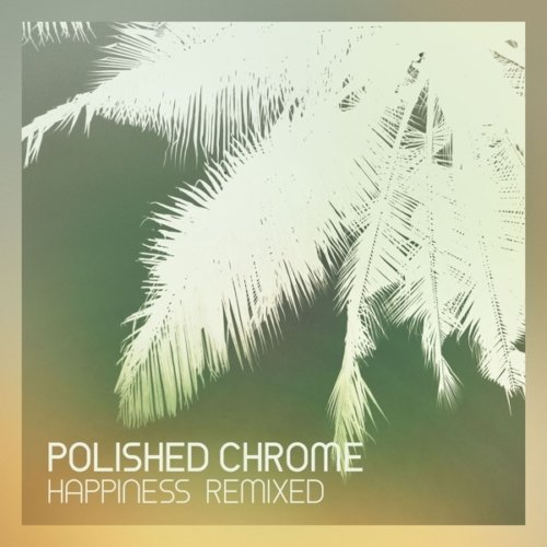 polished_chrome_happiness_remixed_front_cover_600x600