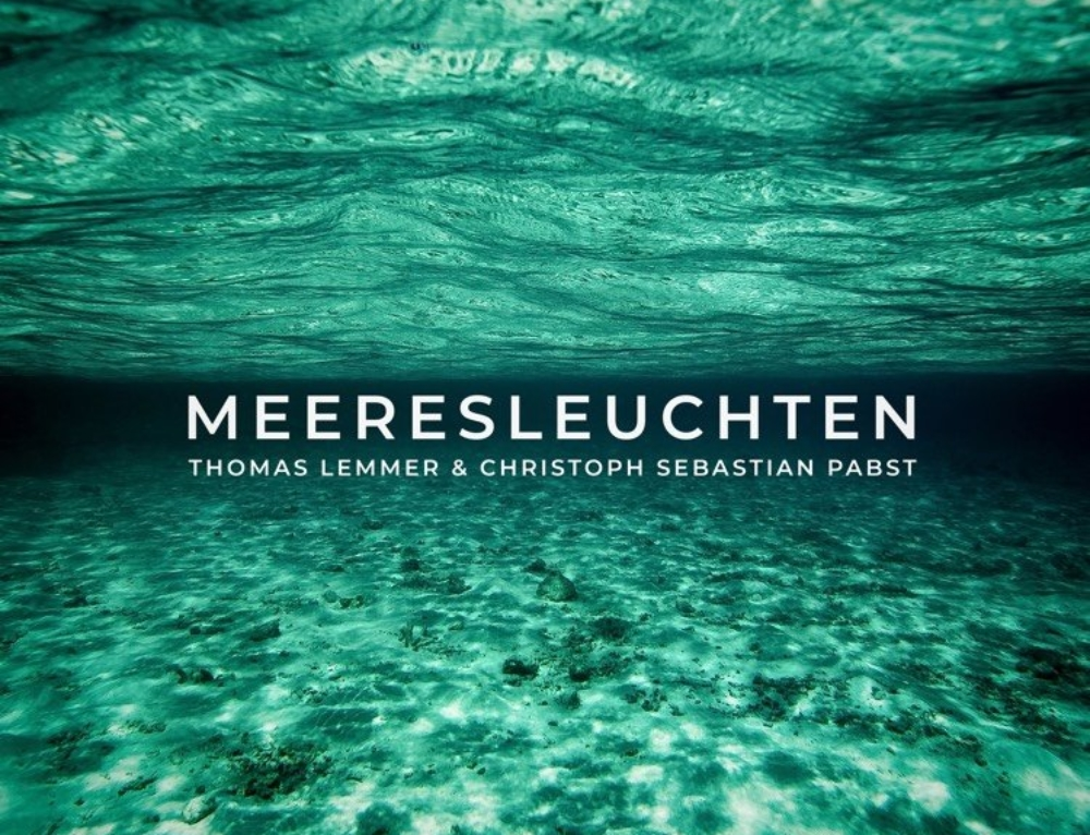 Meeresleuchten by Thomas Lemmer & Christoph Sebastian Pabst is out now
