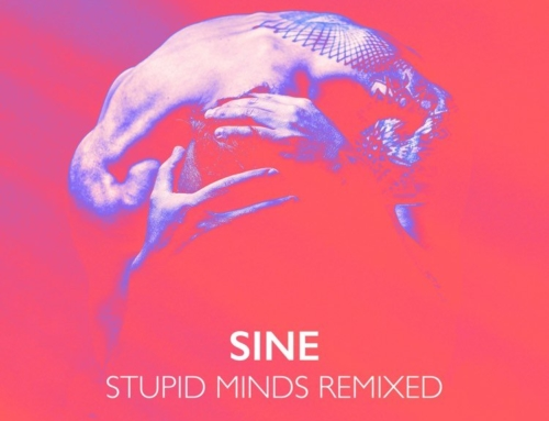 Stupid Minds Remixed Part 1 by Sine is out now