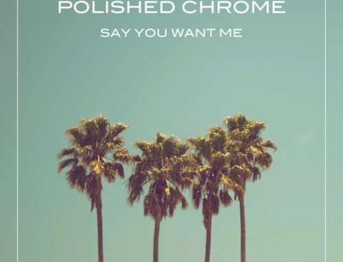 POLISHED CHROME'S NEW SINGLE IS OUT NOW