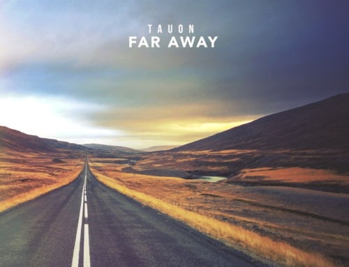 FAR AWAY BY TAUON IS OUT NOW